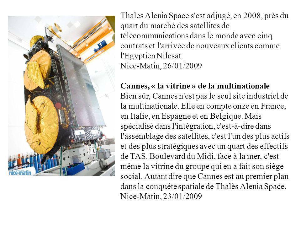 Thales Alenia Space s est adjugé, en 2008, près du quart du marché des satellites de télécommunications dans le monde avec cinq contrats et l arrivée de nouveaux clients comme l Egyptien Nilesat.