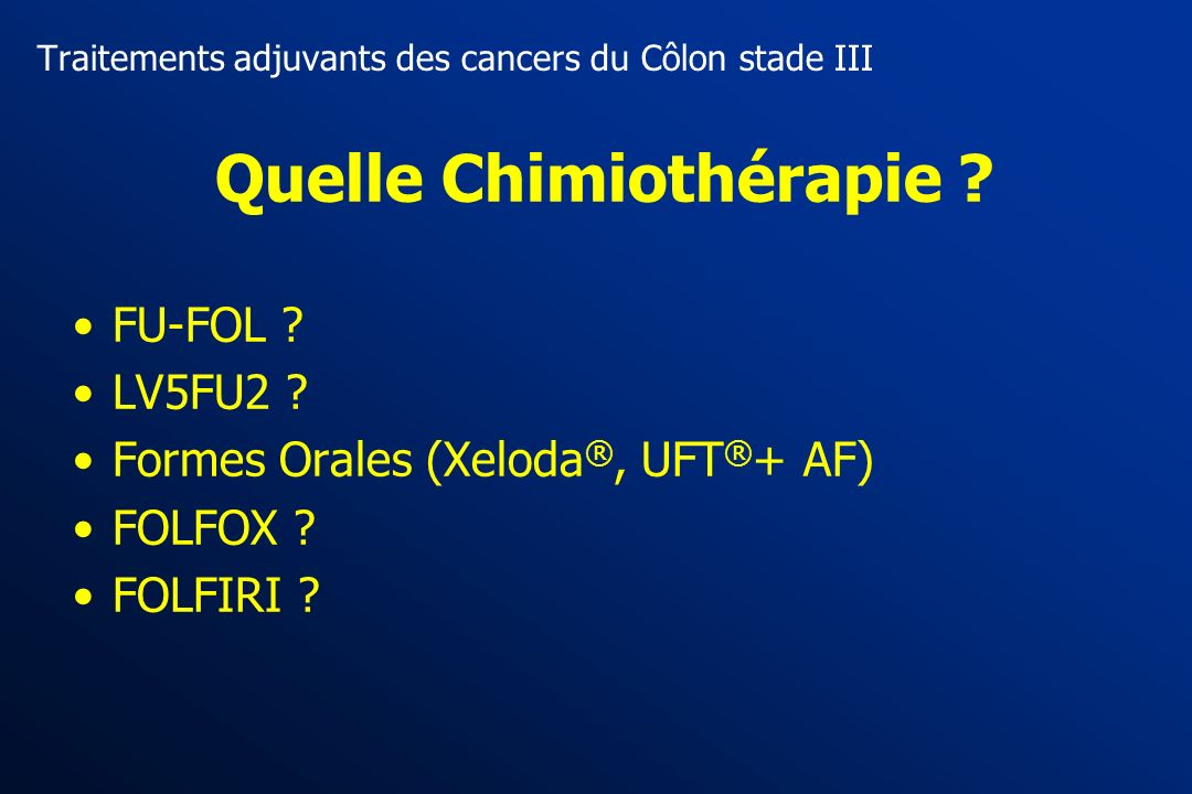 Traitements adjuvants des cancers du Côlon stade III
