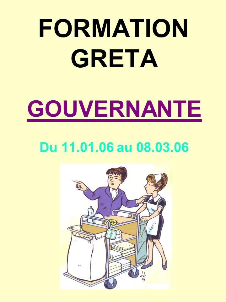 FORMATION GRETA GOUVERNANTE Du 11.01.06 au 08.03.06