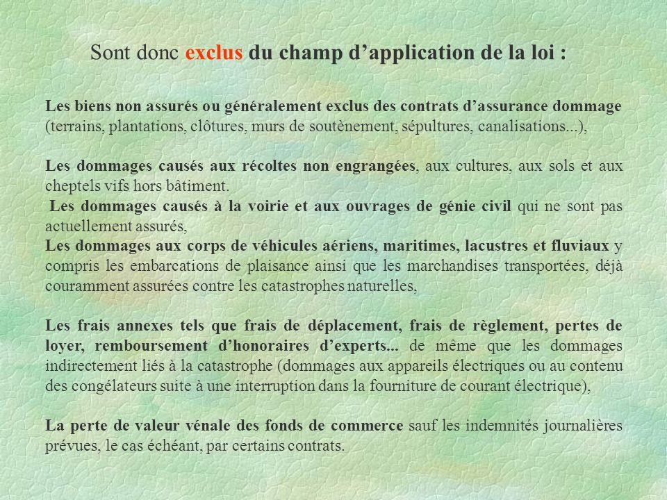 Sont donc exclus du champ d'application de la loi :