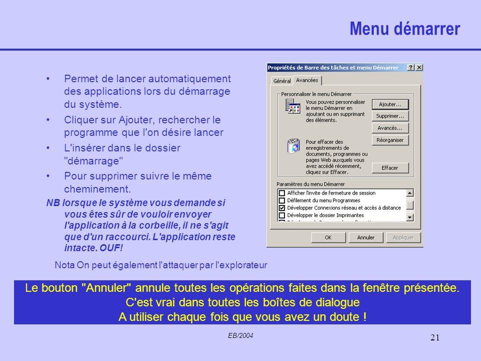 Menu démarrer Permet de lancer automatiquement des applications lors du démarrage du système.