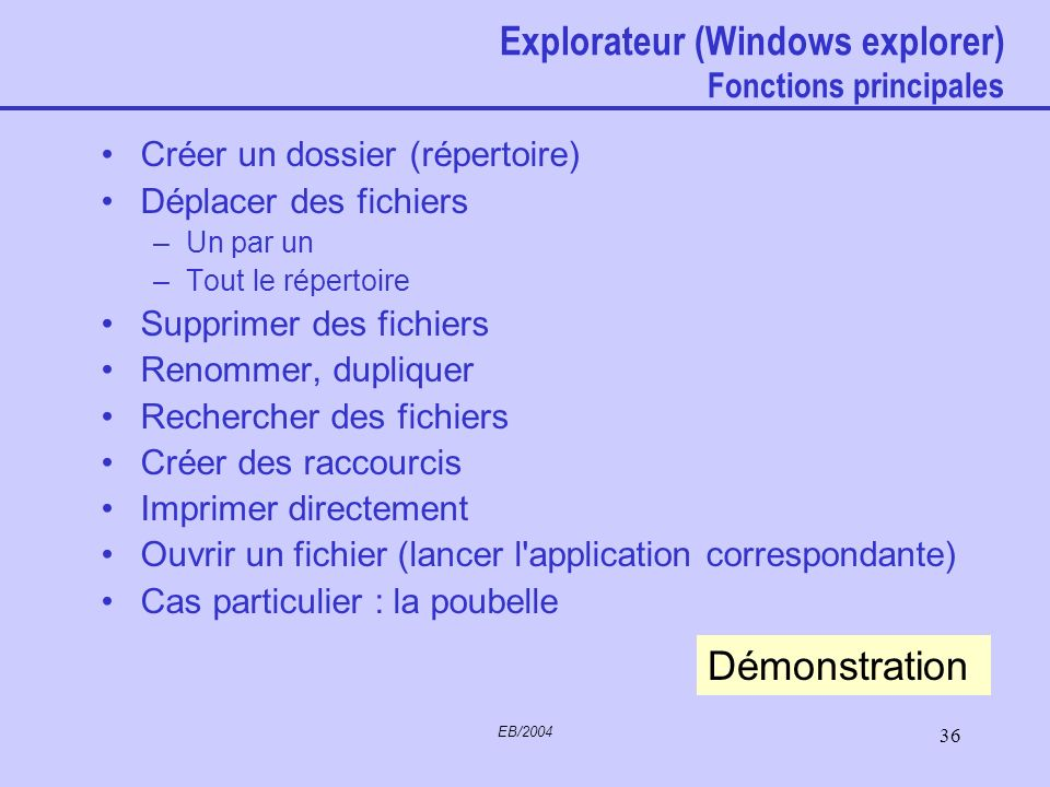 Explorateur (Windows explorer) Fonctions principales