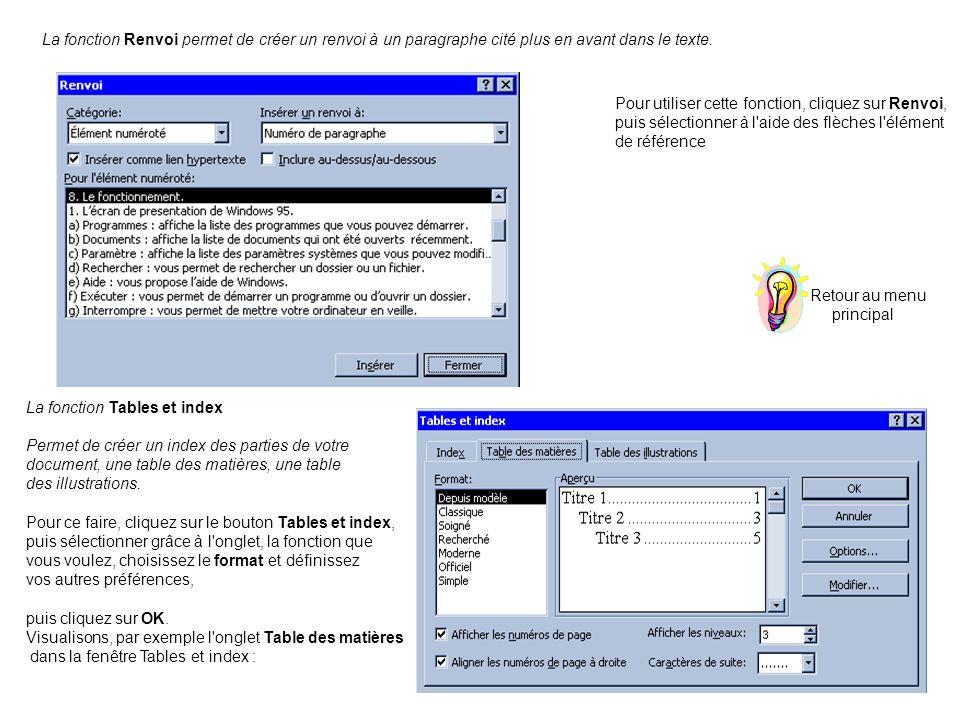 La fonction Renvoi permet de créer un renvoi à un paragraphe cité plus en avant dans le texte.