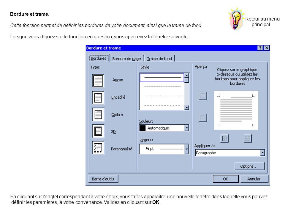 Retour au menu principal. Bordure et trame. Cette fonction permet de définir les bordures de votre document, ainsi que la trame de fond.