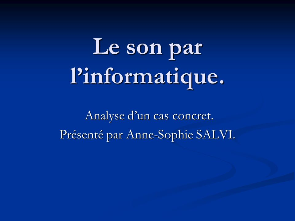 Le son par l'informatique.