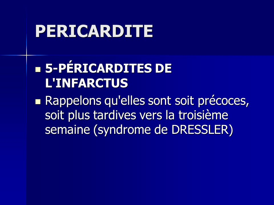 PERICARDITE 5-PÉRICARDITES DE L INFARCTUS