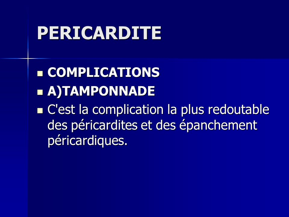 PERICARDITE COMPLICATIONS A)TAMPONNADE