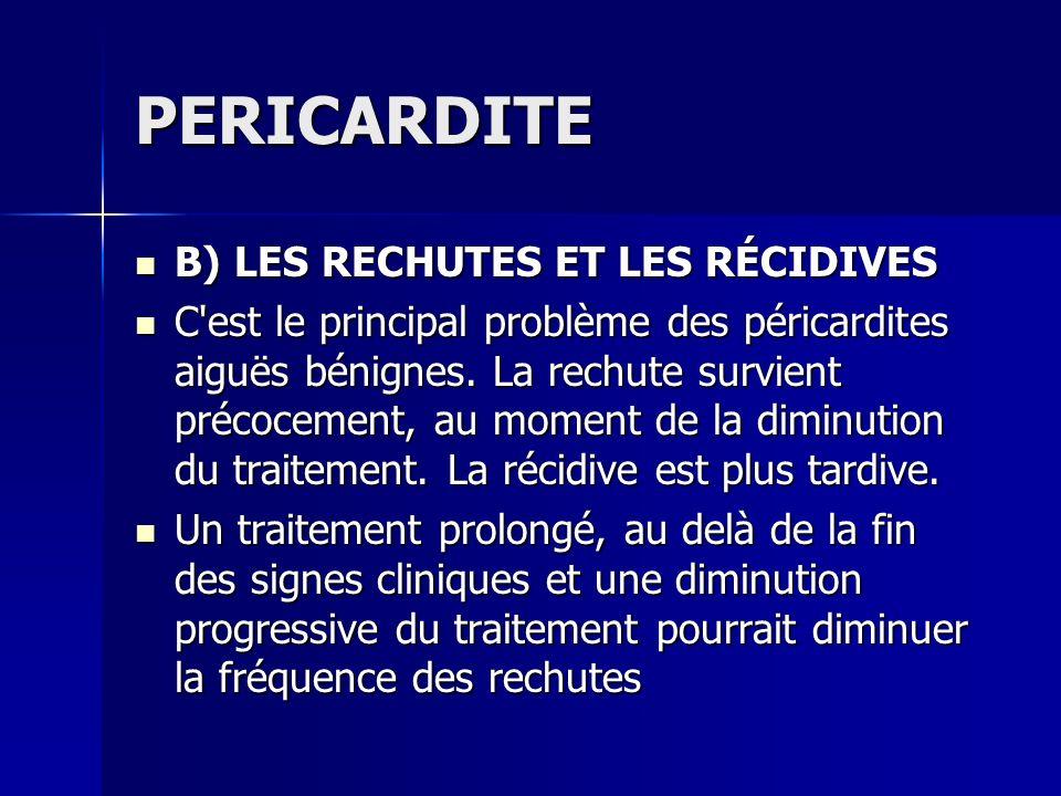 PERICARDITE B) LES RECHUTES ET LES RÉCIDIVES