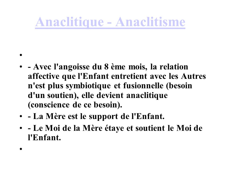 Anaclitique - Anaclitisme