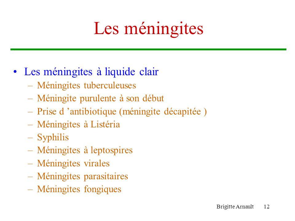 Les méningites Les méningites à liquide clair Méningites tuberculeuses