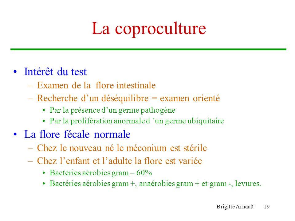 La coproculture Intérêt du test La flore fécale normale