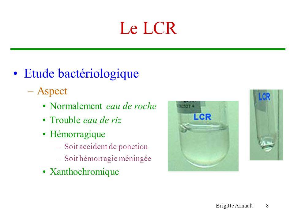 Le LCR Etude bactériologique Aspect Normalement eau de roche