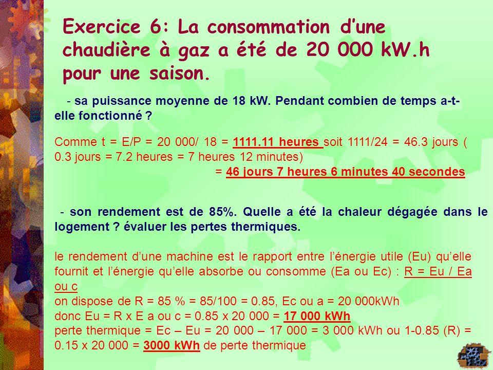 Exercice 6: La consommation d'une chaudière à gaz a été de 20 000 kW