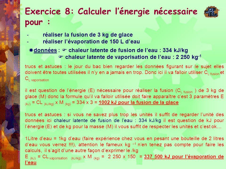 Exercice 8: Calculer l'énergie nécessaire pour :