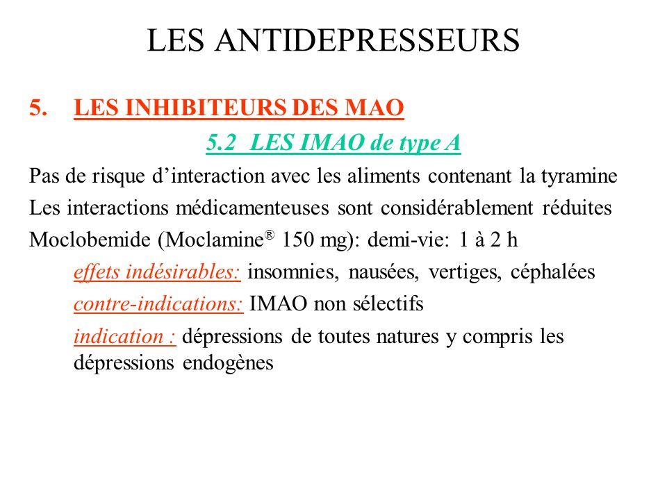 LES ANTIDEPRESSEURS LES INHIBITEURS DES MAO 5.2 LES IMAO de type A
