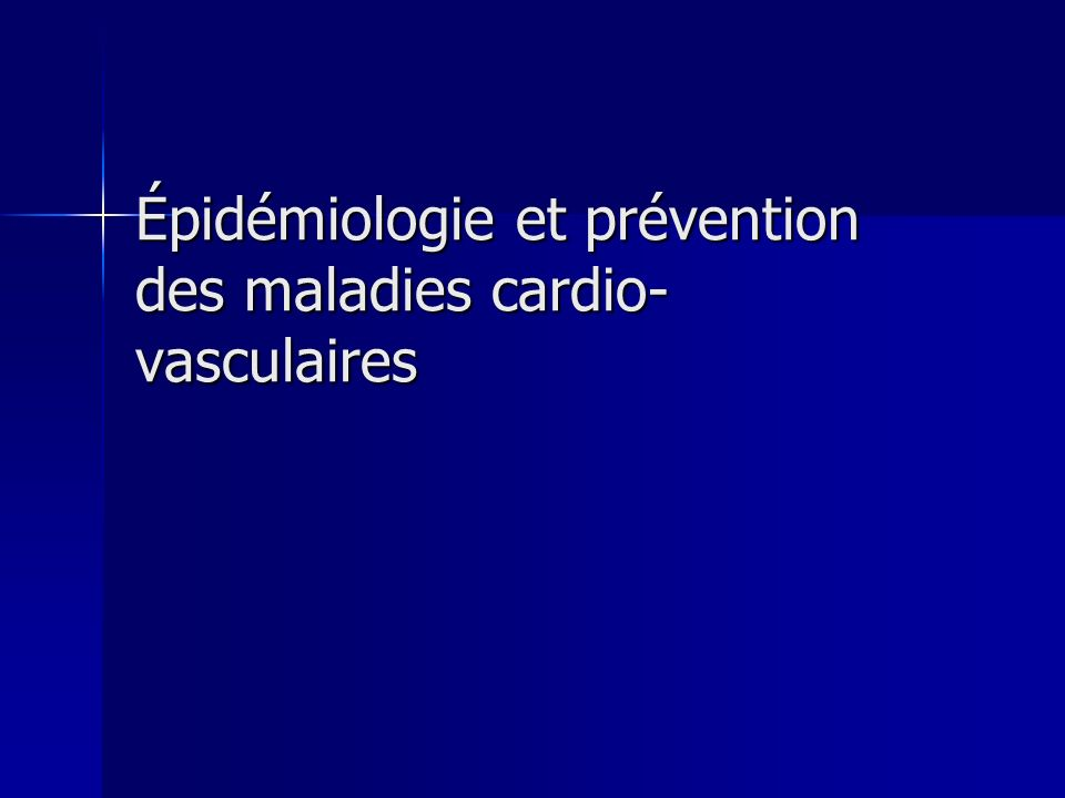 Épidémiologie et prévention des maladies cardio-vasculaires