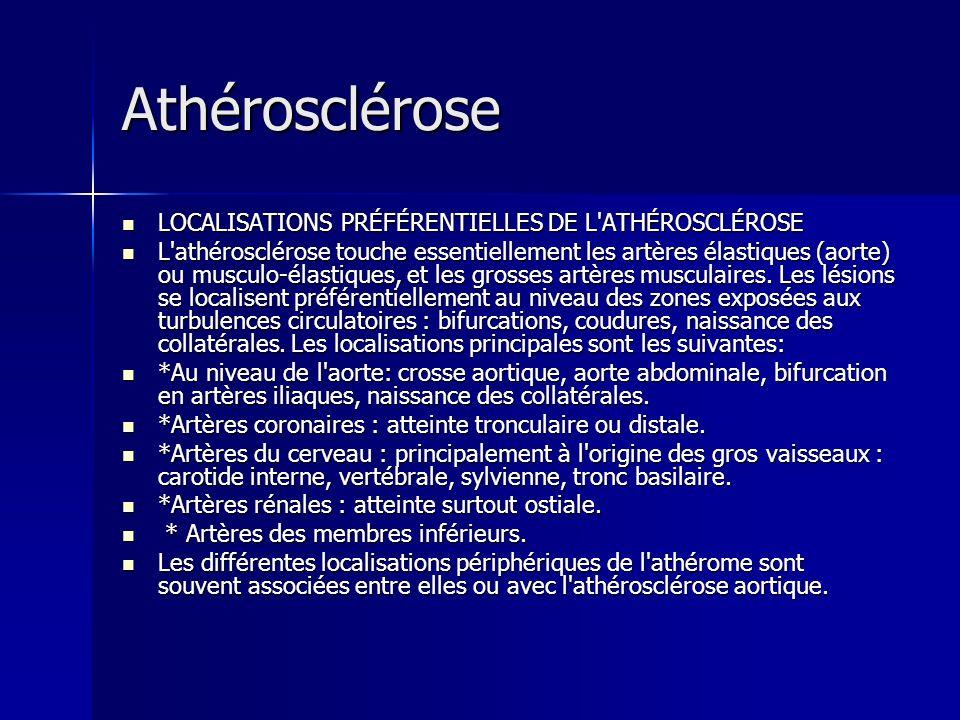 Athérosclérose LOCALISATIONS PRÉFÉRENTIELLES DE L ATHÉROSCLÉROSE