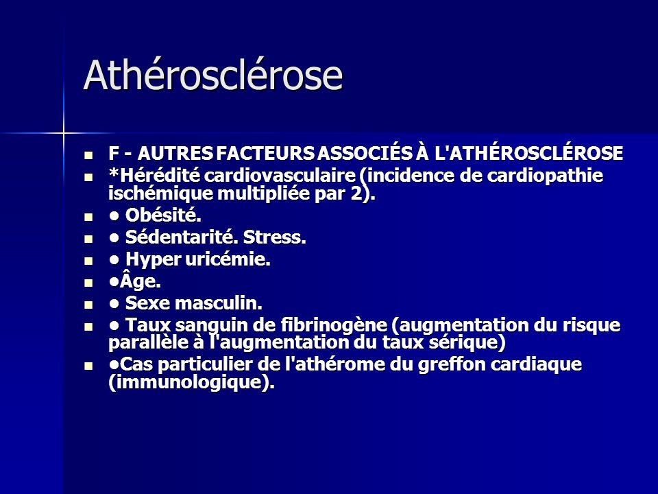 Athérosclérose F - AUTRES FACTEURS ASSOCIÉS À L ATHÉROSCLÉROSE