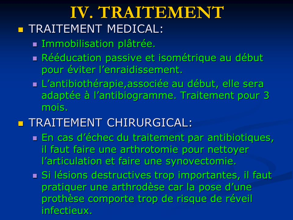 IV. TRAITEMENT TRAITEMENT MEDICAL: TRAITEMENT CHIRURGICAL: