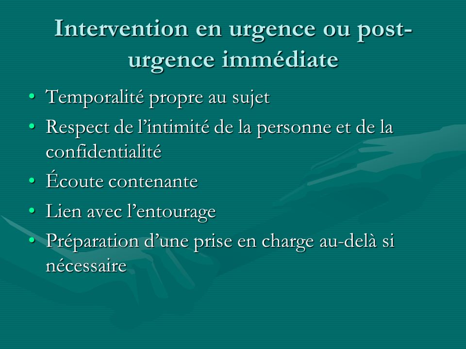 Intervention en urgence ou post-urgence immédiate
