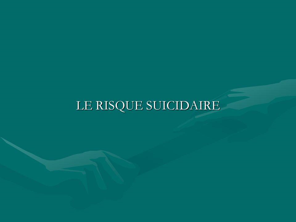 LE RISQUE SUICIDAIRE