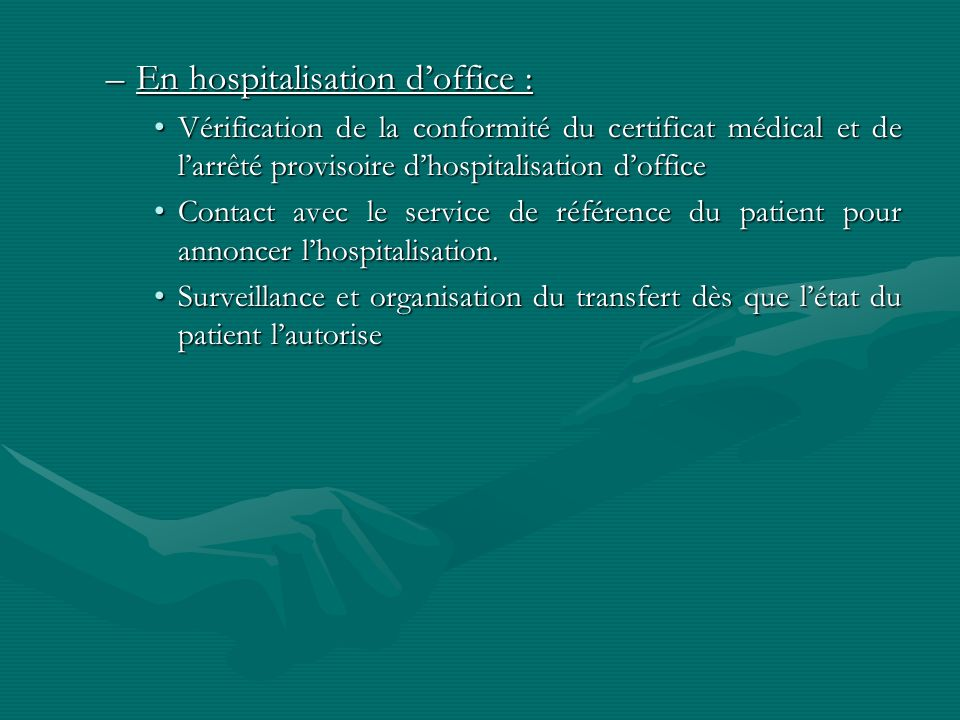 En hospitalisation d'office :