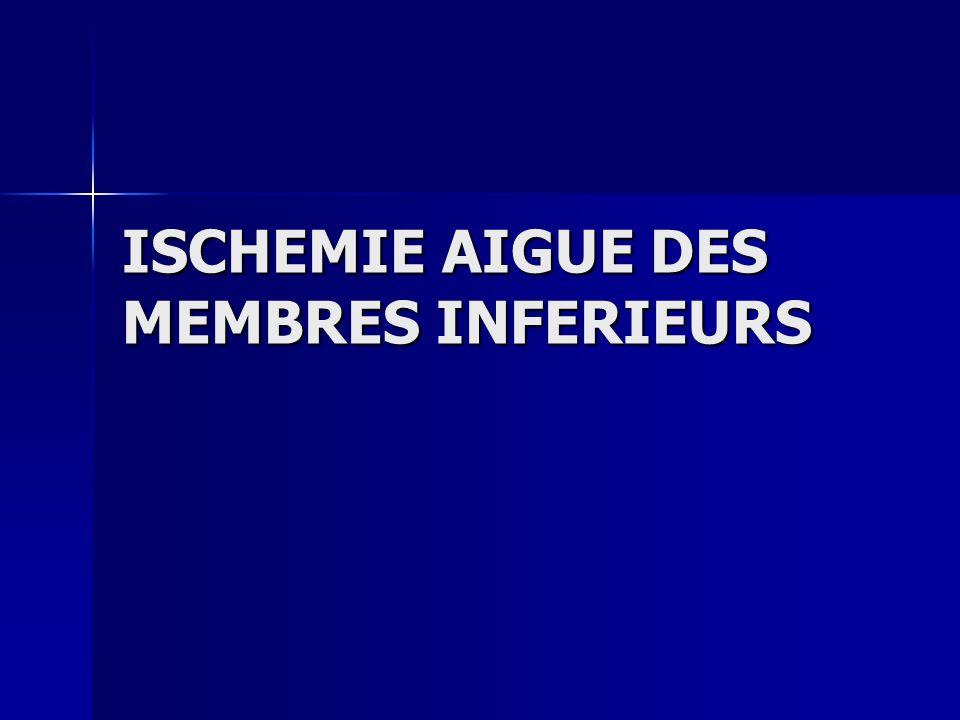 ISCHEMIE AIGUE DES MEMBRES INFERIEURS