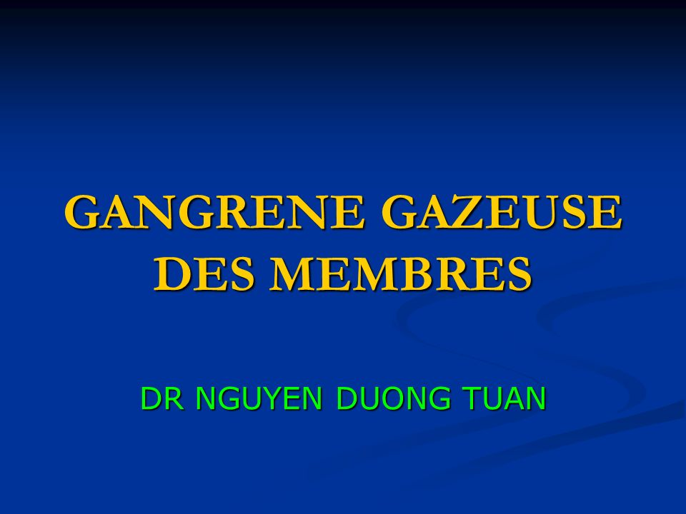 GANGRENE GAZEUSE DES MEMBRES