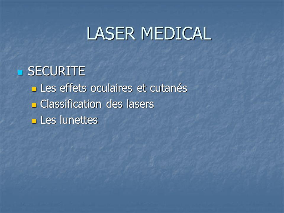 SECURITE Les effets oculaires et cutanés Classification des lasers