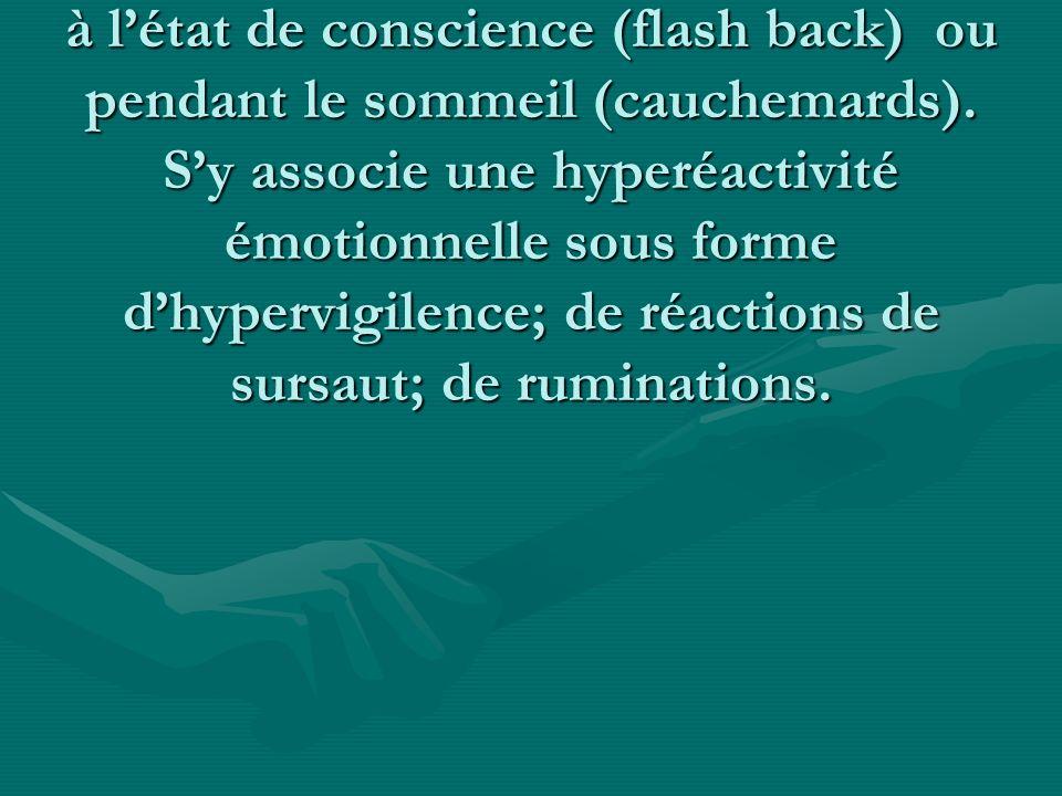 Le syndrome de répétition est un symptome specifique ; c' est la reviviscence de la scéne traumatique à l'état de conscience (flash back) ou pendant le sommeil (cauchemards).