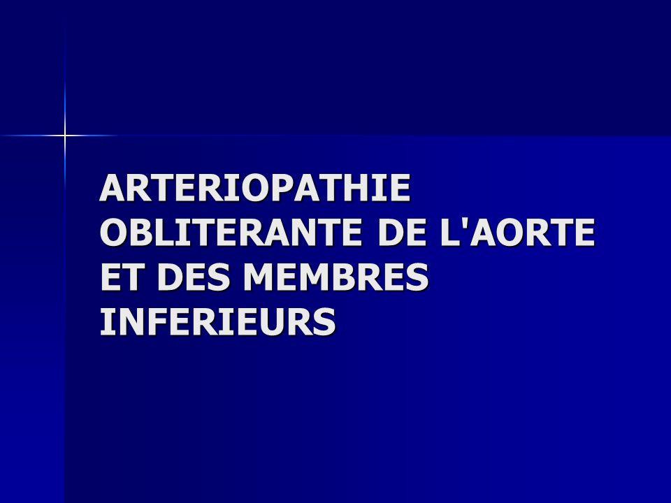 ARTERIOPATHIE OBLITERANTE DE L AORTE ET DES MEMBRES INFERIEURS