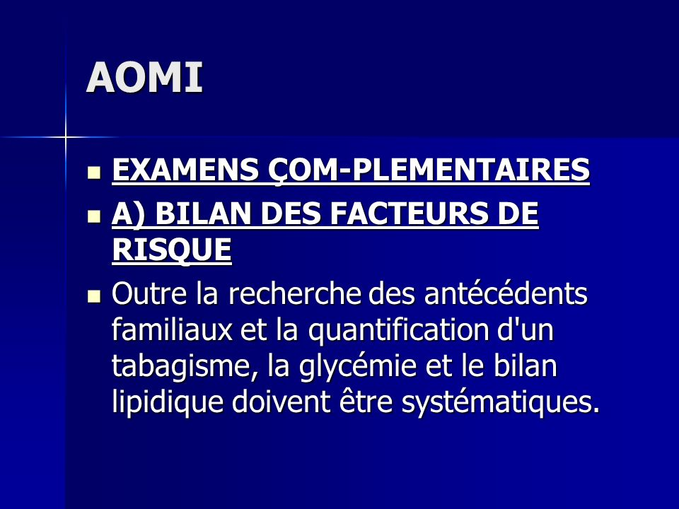 AOMI EXAMENS ÇOM-PLEMENTAIRES A) BILAN DES FACTEURS DE RISQUE