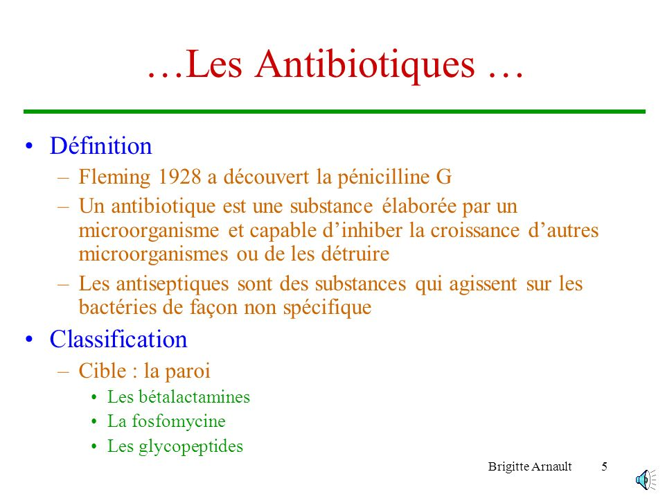 …Les Antibiotiques … Définition Classification