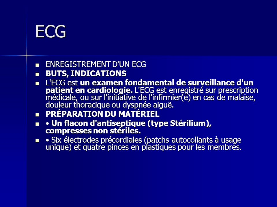 ECG ENREGISTREMENT D UN ECG BUTS, INDICATIONS