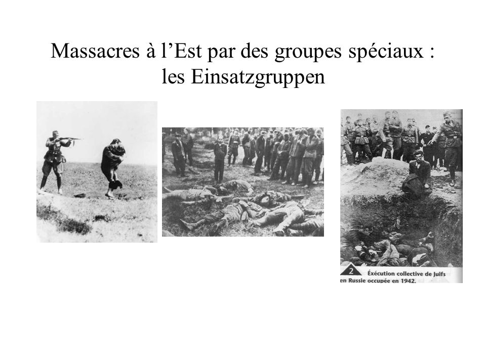 Massacres à l'Est par des groupes spéciaux : les Einsatzgruppen