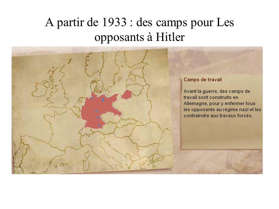 A partir de 1933 : des camps pour Les opposants à Hitler