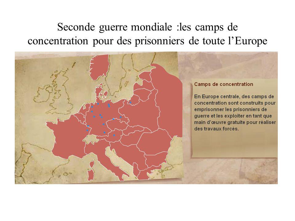 Seconde guerre mondiale :les camps de concentration pour des prisonniers de toute l'Europe