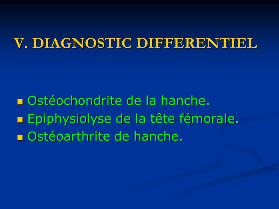 V. DIAGNOSTIC DIFFERENTIEL