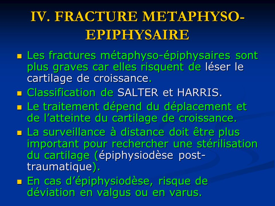 IV. FRACTURE METAPHYSO-EPIPHYSAIRE