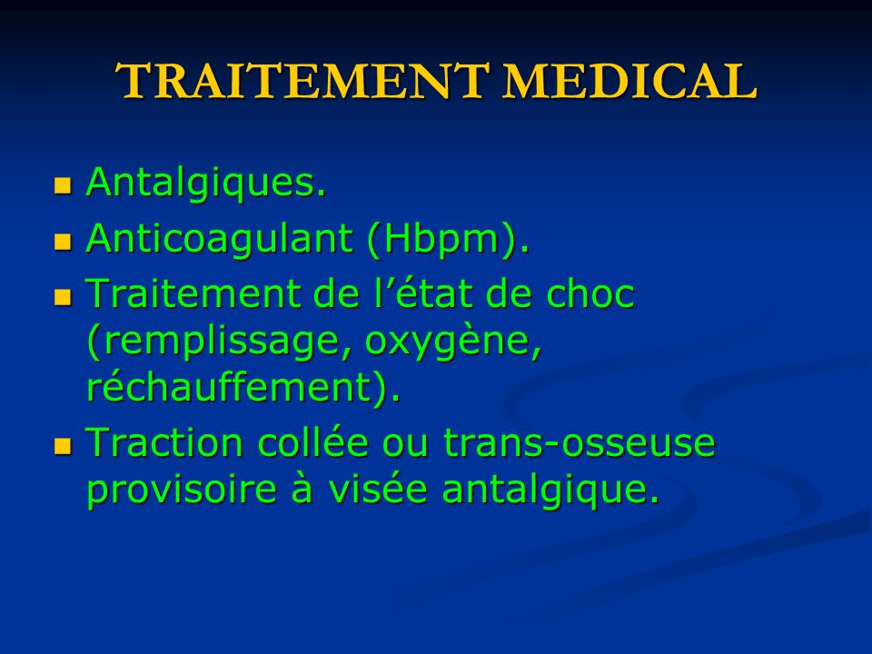 TRAITEMENT MEDICAL Antalgiques. Anticoagulant (Hbpm).