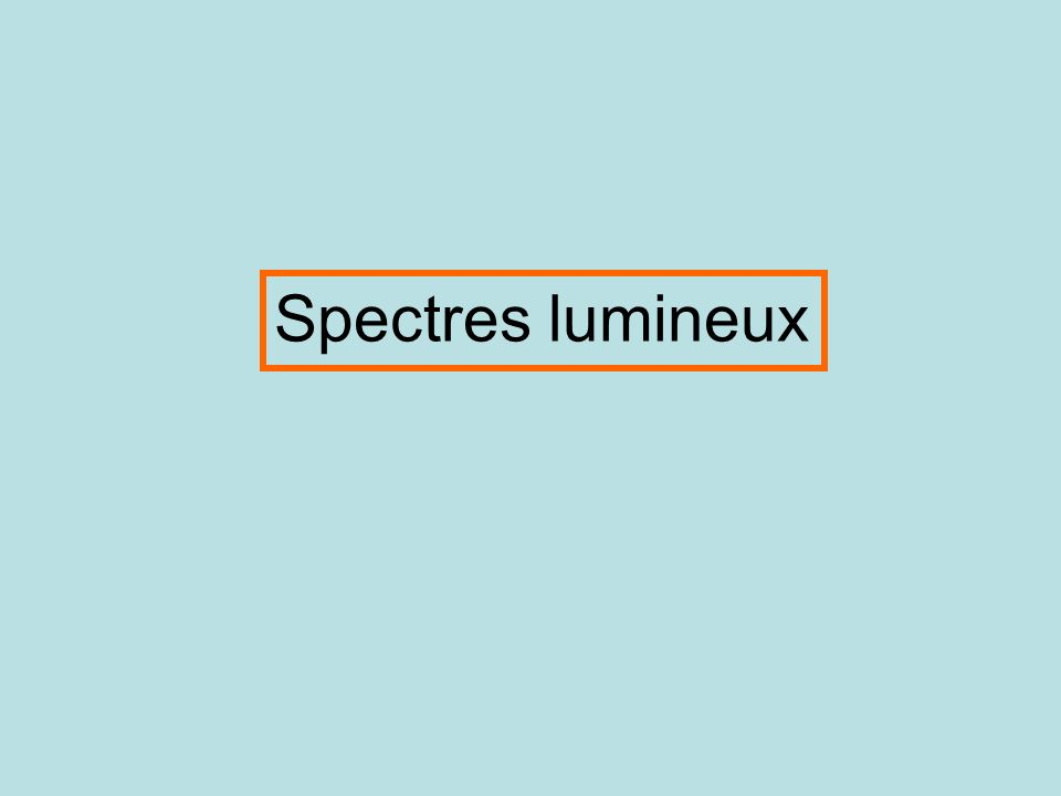 Spectres lumineux