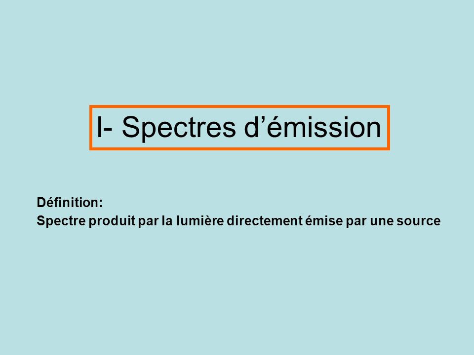 I- Spectres d'émission