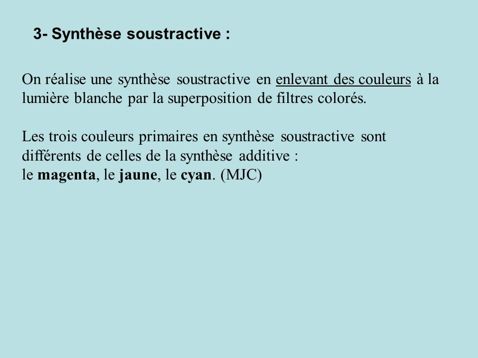 3- Synthèse soustractive :
