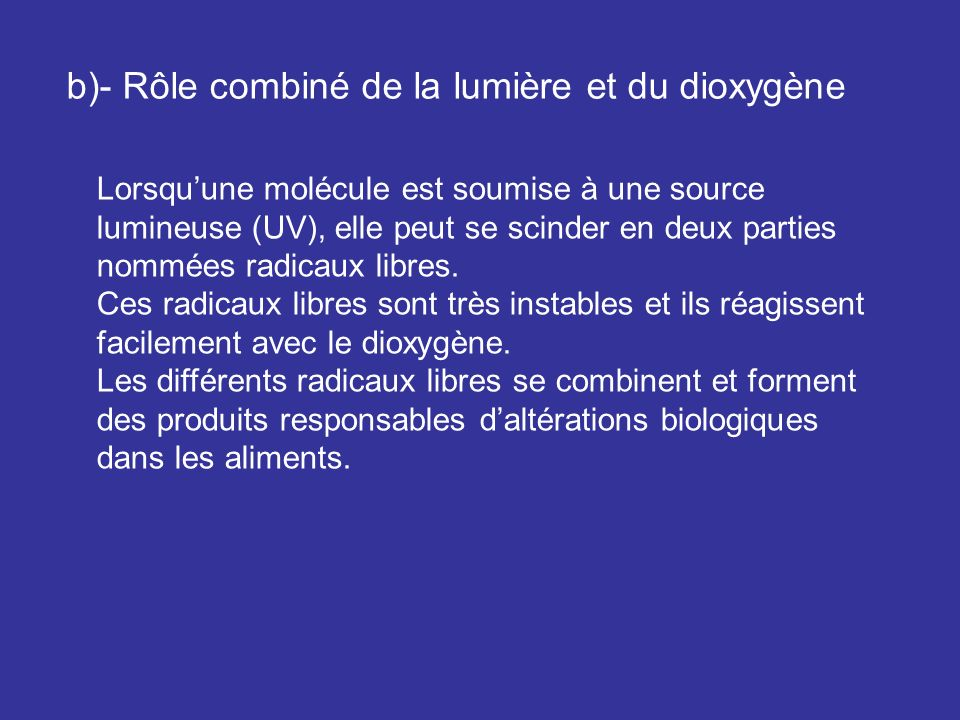 b)- Rôle combiné de la lumière et du dioxygène