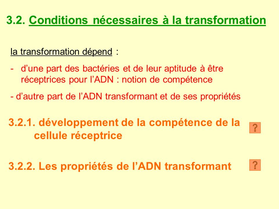 3.2. Conditions nécessaires à la transformation