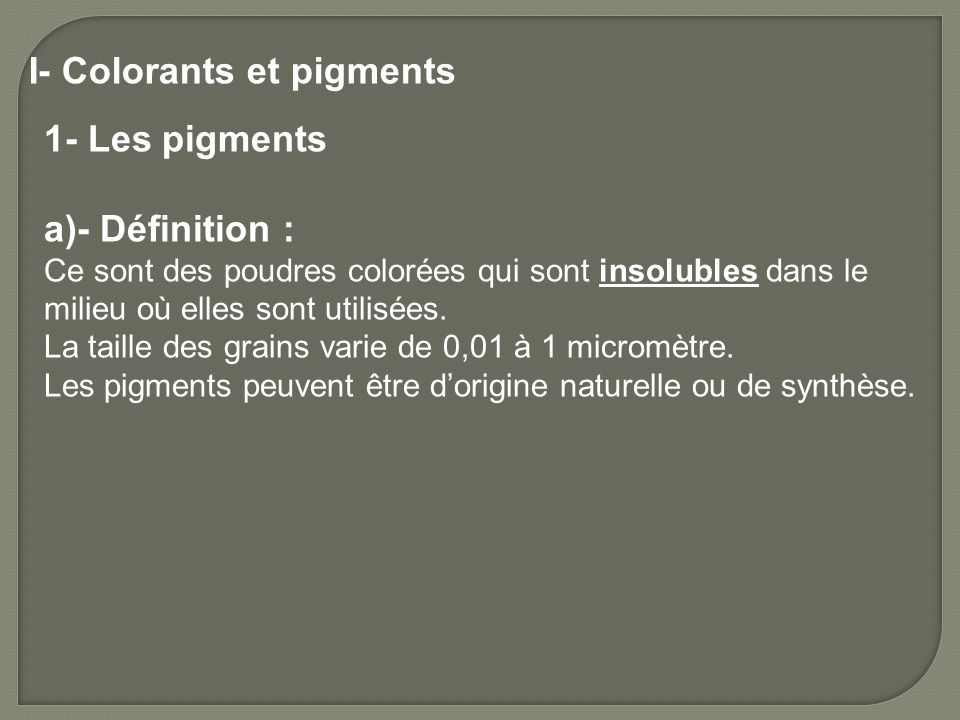 I- Colorants et pigments