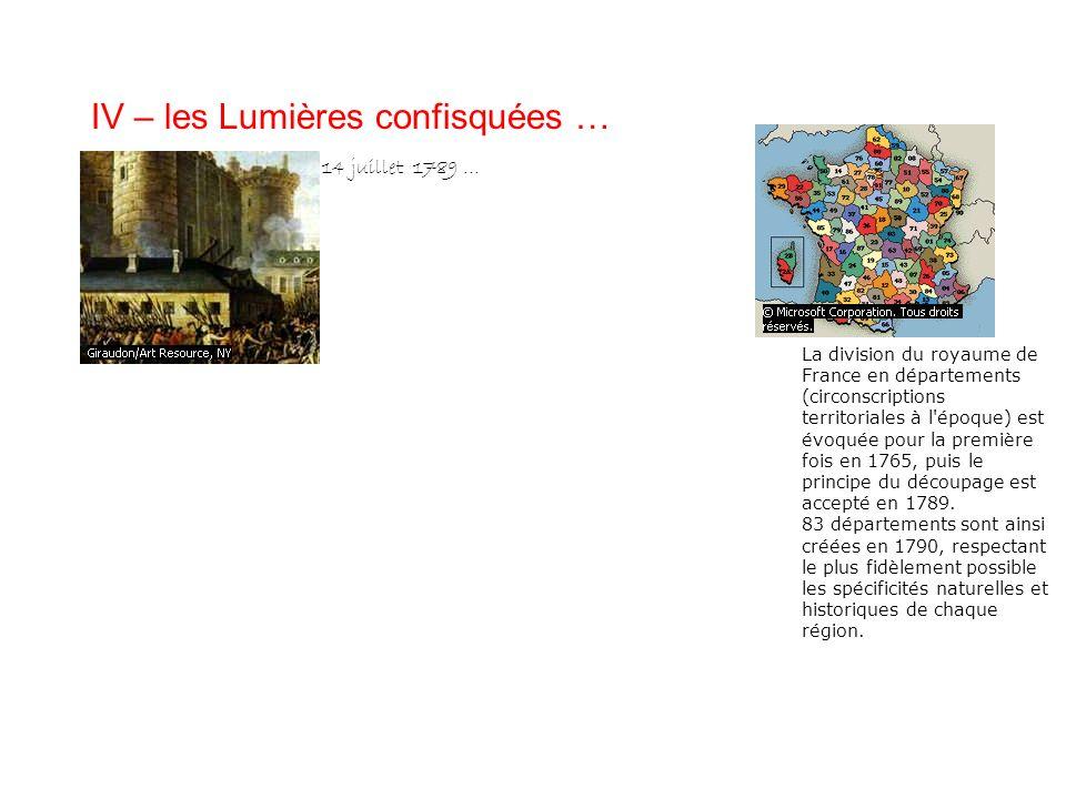 IV – les Lumières confisquées …