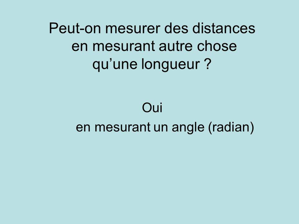 Peut-on mesurer des distances en mesurant autre chose qu'une longueur