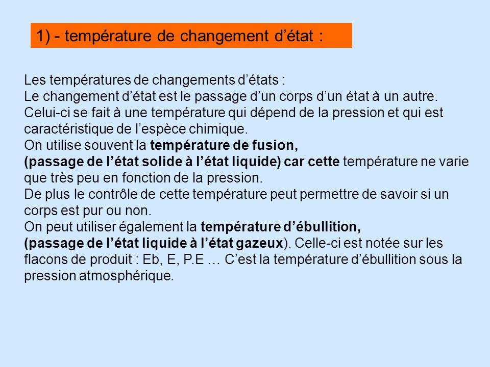 1) - température de changement d'état :