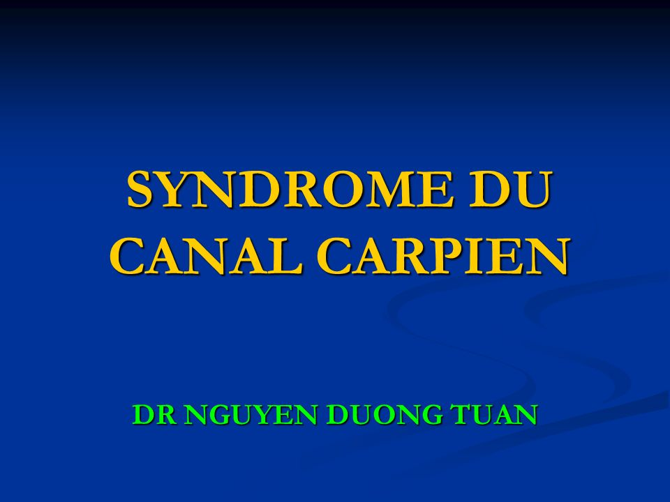 SYNDROME DU CANAL CARPIEN
